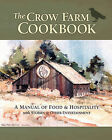 The Crow Farm Cookbook: A Manual of Food & Hospitality with Stories & Other Entertainment by Catherine Smith, John Smith (Paperback / softback, 2010)