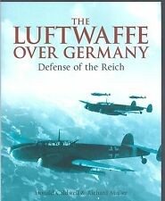 The Luftwaffe Over Germany Defense of the Reich Donald Caldwell & Richard Muller