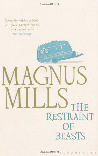 1 of 1 - The Restraint of Beasts by Magnus Mills | Paperback Book | 9781408809433 | NEW