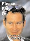 Please Play on: John McEnroe by James Harbridge (Paperback, 2001)