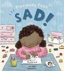 Everybody Feels... Sad by Moira Butterfield (Hardback, 2016)