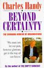 Beyond Certainty by Charles B. Handy (Hardback, 1995)