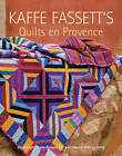 Kaffe Fassett's Quilts en Provence: 20 Designs from Rowan for Patchwork and Quilting by Kaffe Fassett (Paperback, 2017)