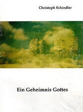 EIN GEHEIMNIS GOTTES - Jakob Lorber und das Jakobus Evangelium  Dr. C. Schindler