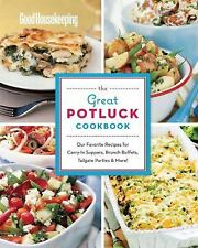 Good Housekeeping The Great Potluck Cookbook: Our Favorite Recipes for Carry-In