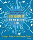 Morgenstadt von Brigitte Röthlein und Hans-Jörg Bullinger (2012, Gebundene Ausgabe)