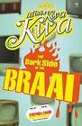 Miss Kwa Kwa 2: The Dark Side of the Braai by Stephen Simm (Paperback, 2007)