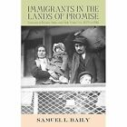 Immigrants in the Lands of Promise: Italians in Buenos Aires and New York City, 1870-1914 by Samuel L. Baily (Paperback, 2004)