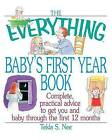 The Everything Baby's First Year Book: Practical Advice to Get You and Baby Through the First 12 Months by Tekla Nee (Paperback, 2001)