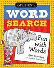 My First Word Search: Fun with Words by Anthony Owsley, Eden Greenberg (Paperback, 2013)
