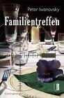 Familientreffen von Peter Iwanovsky (2012, Taschenbuch)