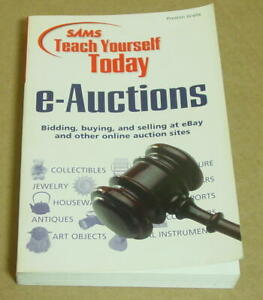 Sams Teach Yourself Today E Auctions Bidding Buying And Selling At Ebay Ebay