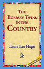 The Bobbsey Twins in the Country by Laura Lee Hope (Paperback / softback, 2004)