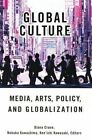 Global Culture: Media, Arts, Policy and Globalization by Taylor & Francis Ltd (Paperback, 2002)