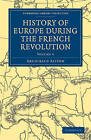 History of Europe During the French Revolution by Sir Archibald Alison (Paperback, 2011)