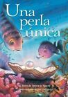 Una Perla Unica by Professor of Linguistics Donna Jo Napoli (Hardback, 2014)