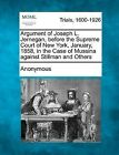 Argument of Joseph L. Jernegan, Before the Supreme Court of New York, January, 1858, in the Case of Mussina Against Stillman and Others by Anonymous (Paperback / softback, 2012)