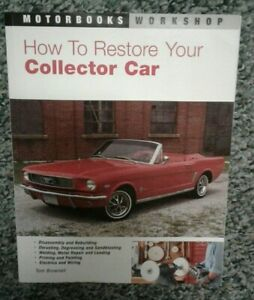 Motorbooks Workshop How To Restore Your Collector Car Tom Brownell