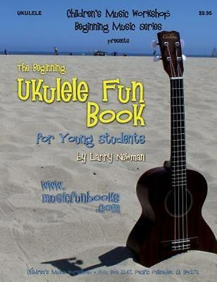 The Beginning Ukulele Fun Book for Young Students by Larry
