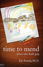 Time to Mend: Release the Death Grip by Rita Esterly (Paperback / softback, 2009)