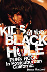 Kids of the Black Hole: Punk Rock Postsuburban California by Dewar MacLeod (Paperback / softback, 2010)