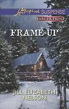 FRAME-UP by JULL ELIZABETH NELSON Love Inspired Suspense LARGER PRINT