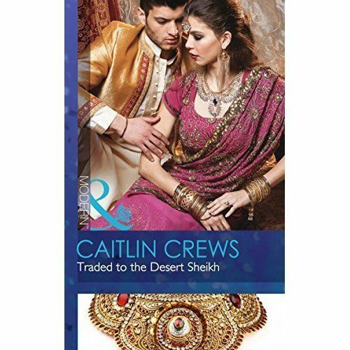 Traded To The Desert Sheikh (Scandalous Sheikh Brides, Book 2), Crews, Caitlin,