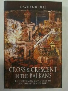 Cross-amp-Crescent-in-the-Balkans-The-Ottoman-Conquest-of-Southeastern-Europe