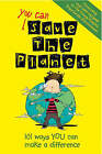 You Can Save the Planet: 101 Ways You Can Make a Difference by Jacquie Wines, J. A. Wines (Hardback, 2007)