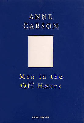 1 of 1 - Men In The Off Hours (Cape Poetry), Good, Carson, Anne, Book
