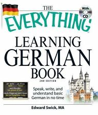 Everything®: The Everything Learning German Book : Speak, Write, and...