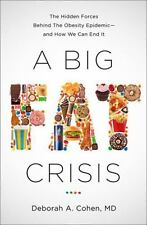 A Big Fat Crisis: The Hidden Forces Behind the Obesity Epidemic — and How We Can