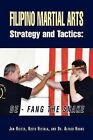 Filipino Martial Arts Strategy and Tactics: de-Fang the Snake by Jon Rister, Risto Hietala with Dr Alfred Huang (Paperback / softback, 2012)