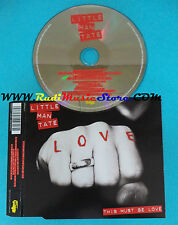 CD Singolo Little Man Tate This Must Be Love VVR5044713 EUROPE 07 no mc lp(S24)