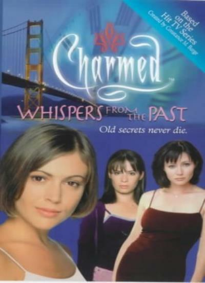 Whispers from the Past (Charmed) By Constance M. Burge. 9780743409285