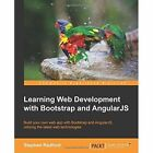 Learning Web Development with Bootstrap and AngularJS by Stephen Radford (Paperback, 2015)