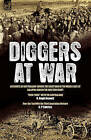 Diggers at War: Accounts of Australians During the Great War in the Middle East, at Gallipoli and on the Western Front: Over There with the Australians & Over the Top with the Third Australian Division by R Hugh Knyvett, G P Cuttriss (Hardback, 2008)