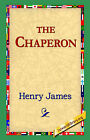 The Chaperon by Henry James (Hardback, 2006)