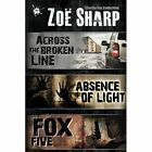 Absence of Light: A Charlie Fox Novella: Incorporating Fox Five: A Charlie Fox Short Story Collection and Across the Broken Line: A Charlie Fox Short Story by Zoe Sharp (Paperback, 2013)