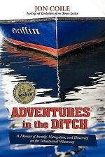 Adventures in the Ditch : A Memoir of Family, Navigation, and Discovery on...
