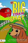 My Big Straw Hat: An Exciting Summer Adventure with Peppi, a Sophisticated French Poodle by D C Wenzel (Paperback / softback, 2013)
