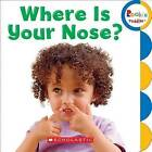 Where Is Your Nose? by C. Press/F. Watts Trade (Board book, 2015)