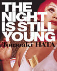The Night is Still Young by powerHouse Books,U.S. (Paperback, 2010)