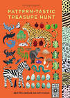 Pattern-Tastic Treasure Hunt: Learn Your Colours with Nature by Wide Eyed Editions (Board book, 2016)