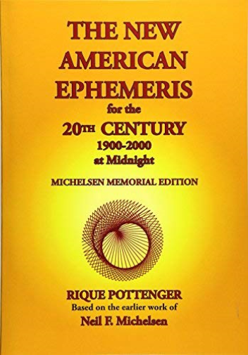 Pottenger, Rique-New American Ephemeris For The 20Th Century, 1900-200 BOOK NEUF