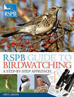 RSPB Guide to Birdwatching: A Step-by-step Approach by Mike Unwin, Dominic Couzens, David Chandler, Marianne Taylor (Paperback, 2008)