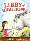 Libby of High Hopes by Elise Primavera (Hardback, 2012)