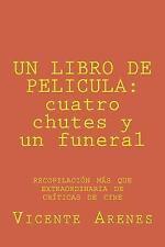 Un LIBRO de PELICULA: Cuatro Chutes y un Funeral : Recopilacion Mas Que...