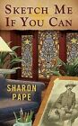 Sketch Me If You Can by Sharon Pape (Paperback / softback)