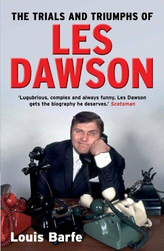 The Trials and Triumphs of Les Dawson,Louis Barfe- 9781848872516